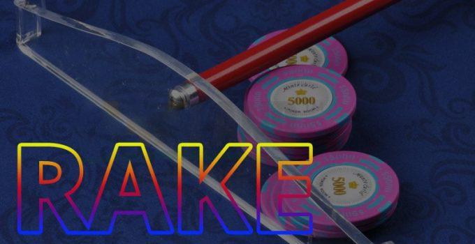 Rake Là Gì? Rake Ảnh Hưởng Đối Với Chơi Poker Như Thế Nào?